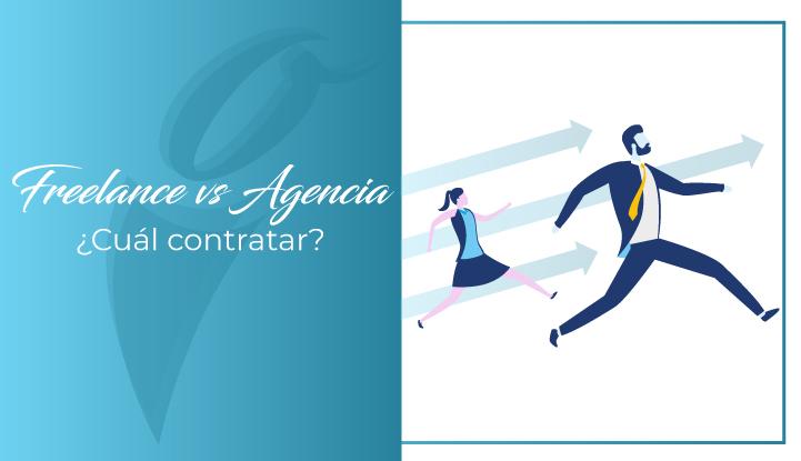 Freelance vs. Agencia Digital, ¿Cuál contratar?